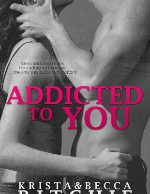 Addicted to You by Krista and Becca Ritchie