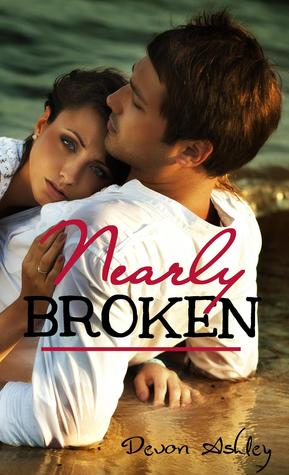 Nearly Broken by Devon Ashley