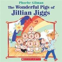 The Wonderful Pigs of Jillian Jiggs (Jillian Jiggs) by Phoebe Gilman
