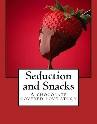 Seduction and Snacks (Chocolate Lovers #1) by Tara Sivec