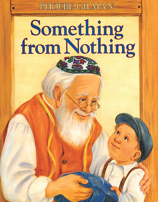 Something from Nothing Grandma and the Pirates by Phoebe Gilman