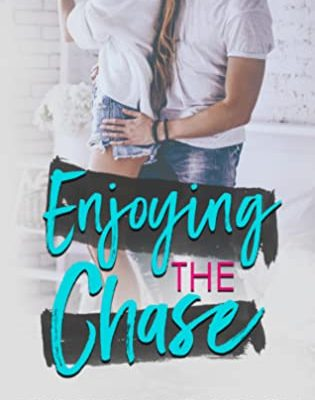 Enjoying the Chase by Kristy Moseley