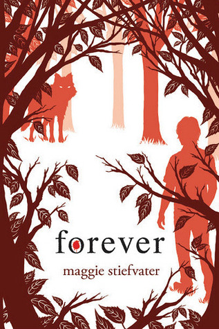 Forever (The Wolves of Mercy Falls #3) by Maggie Stiefvater