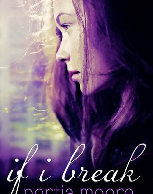 If I Break by Portia Moore