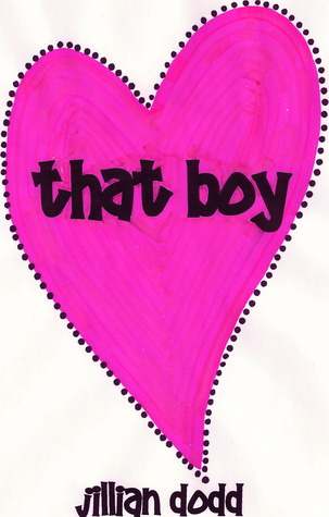 That Boy (That Boy #1) by Jillian Dodd