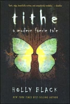 Tithe (Modern Faerie Tales #1) by Holly Black