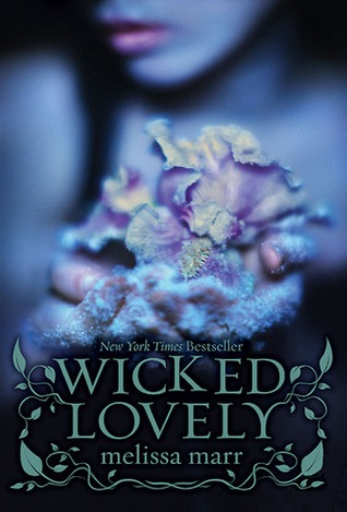 Wicked Lovely (Wicked Lovely #1) by Melissa Marr