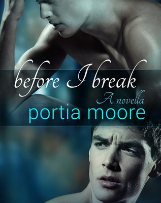 Before I Break by Portia Moore