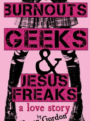 Burnouts, Geeks and Jesus Freaks Book Cover