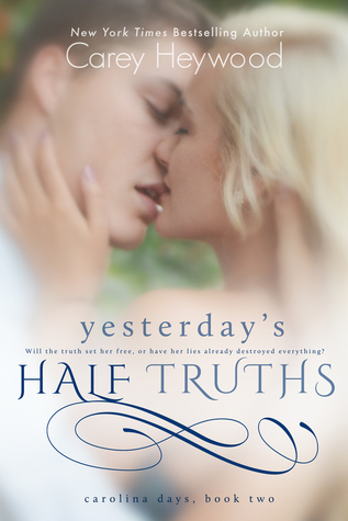 Yesterday's Half Truths by Carey Heywood
