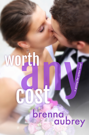 Worth Any Cost (Gaming the System #6) by Brenna Aubrey