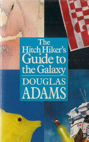 The Hitchhiker's Guide to the Galaxy (The Hitchhiker's Guide to the Galaxy #1) by Douglas Adams