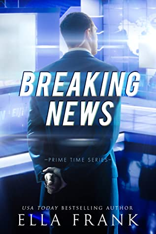 Breaking News (Prime Time #2) by Ella Frank