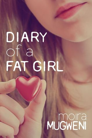 Diary of a Fat Girl by Moira Mugweni