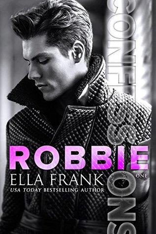 Robbie (Confessions #1) by Ella Frank
