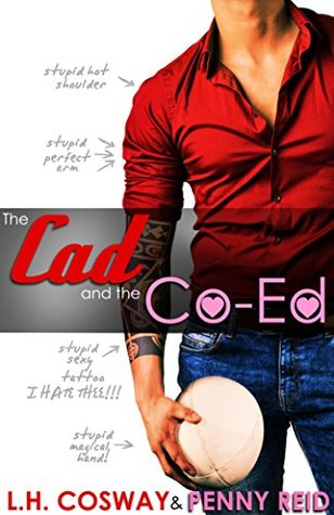 The Cad and the Co-Ed (Rugby #3) by L.H. Cosway