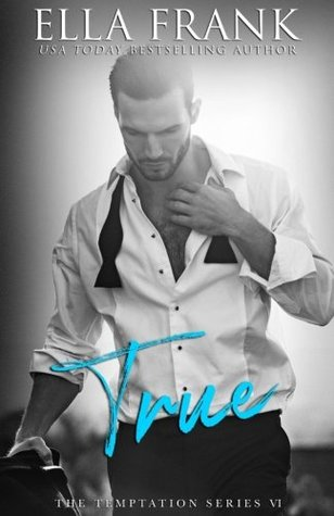 True (Temptation #6) by Ella Frank