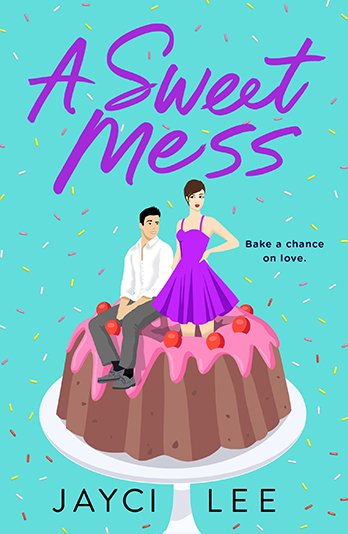A Sweet Mess Goodreads Book Cover