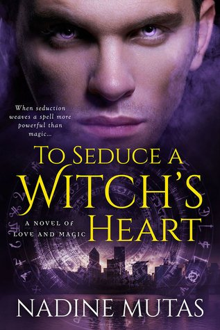 To Seduce a Witch's Heart by Nadine Mutas