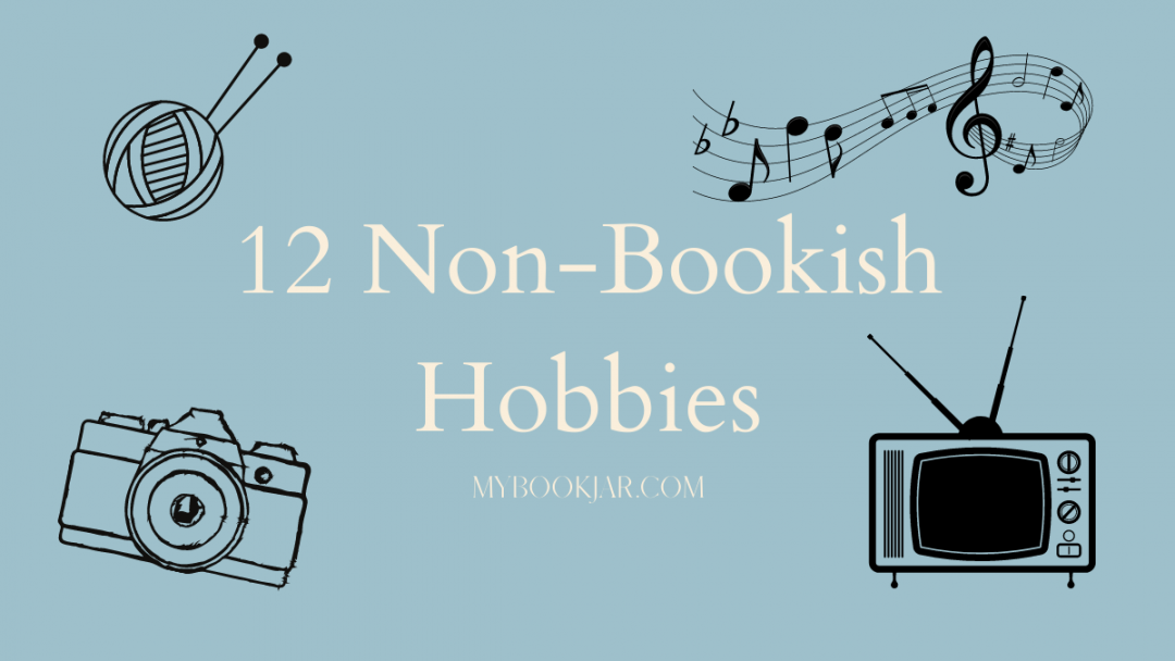 12 Non-Bookish Hobbies Feature Image