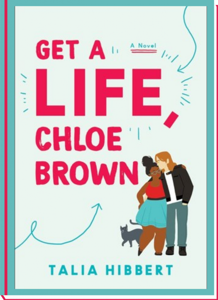 Get a Life, Chloe Brown (The Brown Sisters #1) by Talia Hibbert