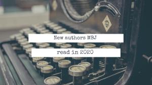 New authors MBJ read in 2020
