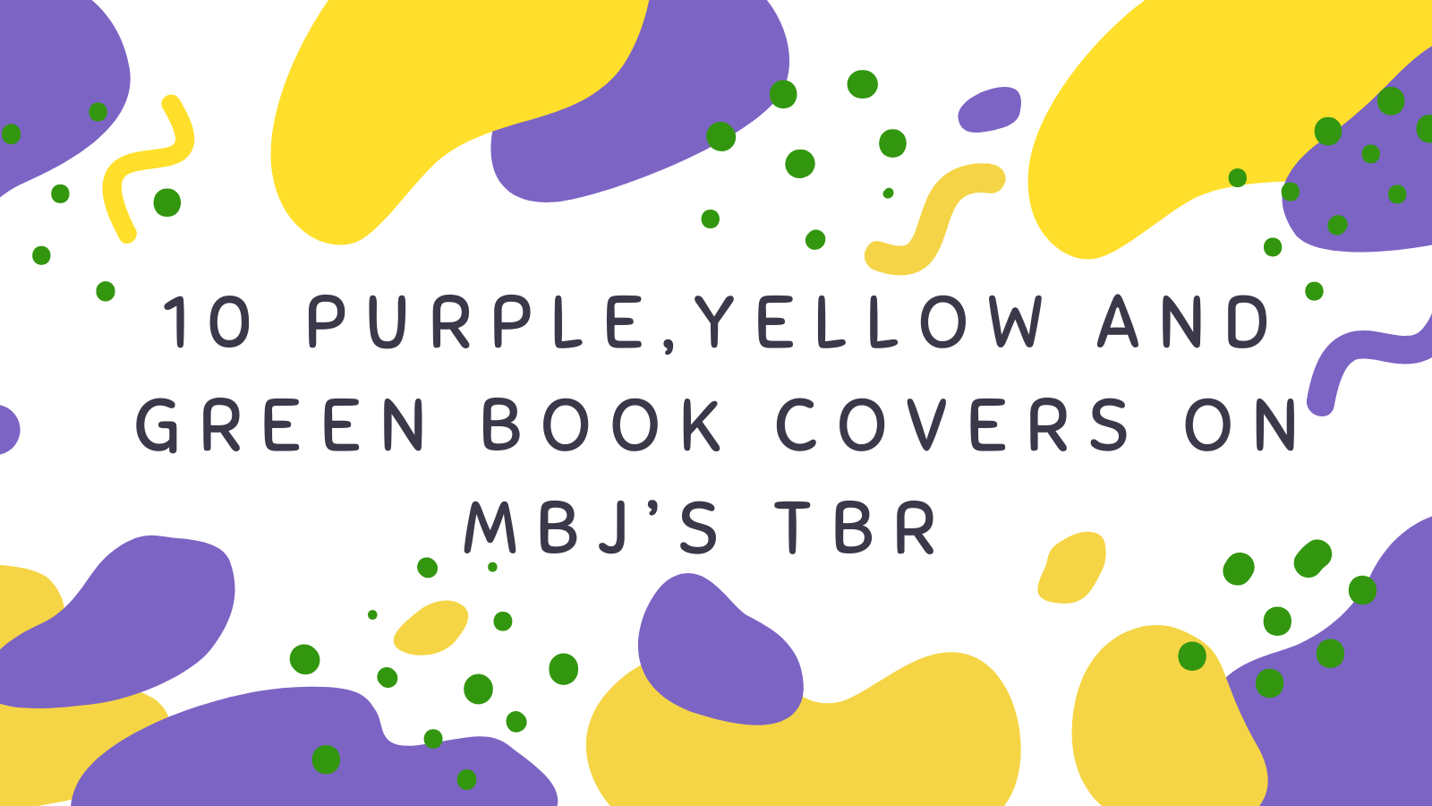 10 Purple Yellow and Green book covers on MBJ's TBR