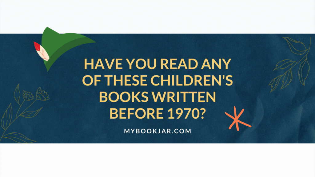 Have you read any of these children's books written before 1970_