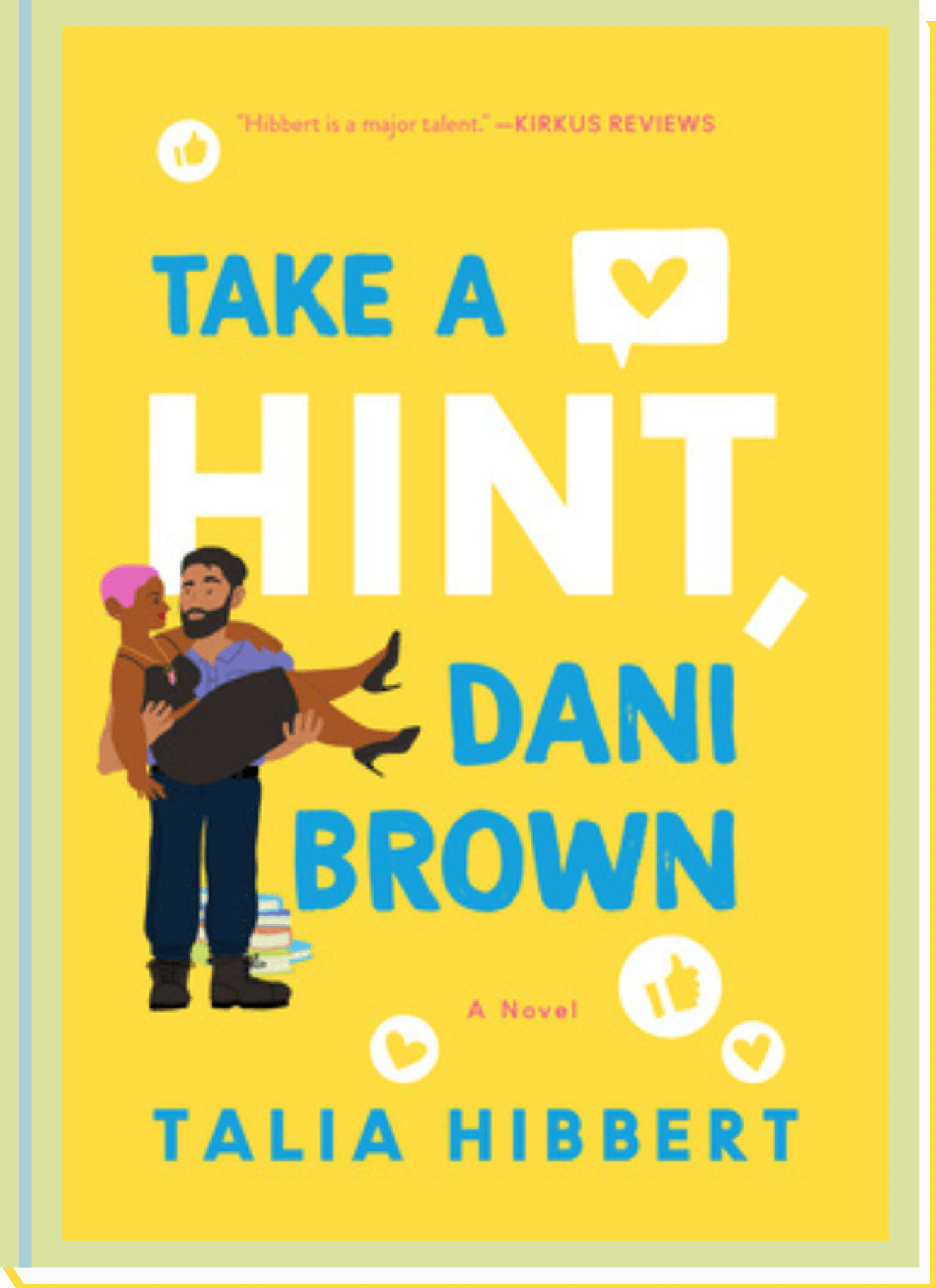 Take a Hint, Dani Brown (The Brown Sisters #2) by Talia Hibbert